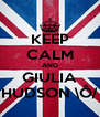 KEEP CALM AND GIULIA HUDSON \Ô/ - Personalised Poster A4 size