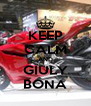 KEEP CALM AND GIULY BONA - Personalised Poster A4 size