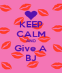 KEEP CALM AND Give A BJ - Personalised Poster A4 size
