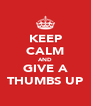 KEEP CALM AND GIVE A THUMBS UP - Personalised Poster A4 size