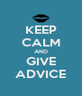 KEEP CALM AND GIVE ADVICE - Personalised Poster A4 size