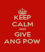 KEEP CALM AND GIVE ANG POW - Personalised Poster A4 size