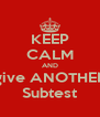 KEEP CALM AND give ANOTHER Subtest - Personalised Poster A4 size