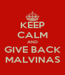 KEEP CALM AND GIVE BACK MALVINAS - Personalised Poster A4 size