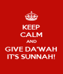 KEEP CALM AND GIVE DA'WAH IT'S SUNNAH! - Personalised Poster A4 size