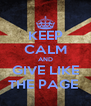KEEP CALM AND GIVE LIKE THE PAGE  - Personalised Poster A4 size