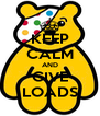 KEEP CALM AND GIVE LOADS - Personalised Poster A4 size
