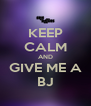 KEEP CALM AND GIVE ME A BJ - Personalised Poster A4 size