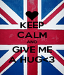 KEEP CALM AND GIVE ME A HUG<3 - Personalised Poster A4 size