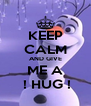 KEEP CALM AND GIVE ME A  ! HUG ! - Personalised Poster A4 size