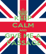 KEEP CALM AND GIVE ME A  PASSAGE - Personalised Poster A4 size