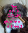 KEEP CALM and  give me ...  a treat! - Personalised Poster A4 size