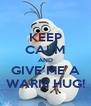 KEEP CALM AND GIVE ME A WARM HUG! - Personalised Poster A4 size