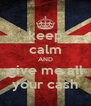 keep calm AND give me all your cash - Personalised Poster A4 size