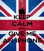 KEEP CALM AND GIVE ME AN IPHONE - Personalised Poster A4 size