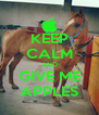 KEEP CALM AND GIVE ME APPLES - Personalised Poster A4 size