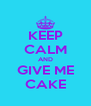 KEEP CALM AND GIVE ME CAKE - Personalised Poster A4 size