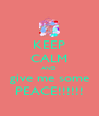 KEEP CALM AND give me some PEACE!!!!!! - Personalised Poster A4 size