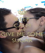 KEEP CALM AND GIVE ME SOME SUGAR - Personalised Poster A4 size