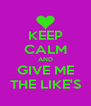 KEEP CALM AND GIVE ME THE LIKE'S - Personalised Poster A4 size