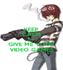 KEEP CALM AND GIVE ME YOUR VIDEO GAMES - Personalised Poster A4 size