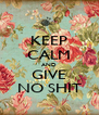 KEEP CALM AND GIVE NO SHIT - Personalised Poster A4 size