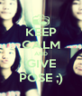 KEEP CALM AND GIVE POSE ;) - Personalised Poster A4 size