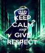 KEEP CALM AND GIVE RESPECT - Personalised Poster A4 size