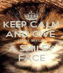 KEEP CALM AND GIVE  THAT BITCH A SMILEY FACE - Personalised Poster A4 size
