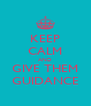 KEEP CALM AND GIVE THEM GUIDANCE - Personalised Poster A4 size