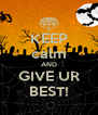 KEEP calm AND GIVE UR BEST! - Personalised Poster A4 size