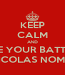 KEEP CALM AND GIVE YOUR BATTERY TO NICOLAS NOMMICK - Personalised Poster A4 size