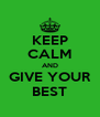 KEEP CALM AND GIVE YOUR BEST - Personalised Poster A4 size
