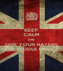 KEEP CALM AND GIVE YOUR HATERS THE MIDDLE FINGER - Personalised Poster A4 size