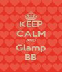 KEEP CALM AND Glamp BB - Personalised Poster A4 size