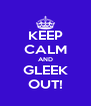 KEEP CALM AND GLEEK OUT! - Personalised Poster A4 size