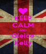 KEEP CALM AND Gleice Kelly - Personalised Poster A4 size