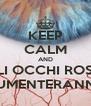 KEEP CALM AND GLI OCCHI ROSSI AUMENTERANNO - Personalised Poster A4 size