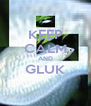 KEEP CALM AND GLUK  - Personalised Poster A4 size