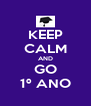 KEEP CALM AND GO 1º ANO - Personalised Poster A4 size
