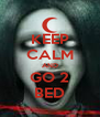 KEEP CALM AND GO 2 BED - Personalised Poster A4 size