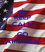 KEEP CALM AND GO AMERICA - Personalised Poster A4 size
