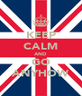 KEEP CALM AND GO ANYHOW - Personalised Poster A4 size