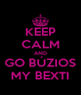 KEEP CALM AND GO BÚZIOS MY BEXTI - Personalised Poster A4 size