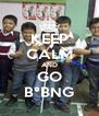 KEEP CALM AND GO B°BNG - Personalised Poster A4 size