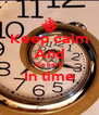 Keep calm And Go back In time  - Personalised Poster A4 size