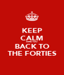 KEEP CALM AND GO BACK TO THE FORTIES - Personalised Poster A4 size