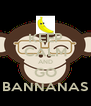 KEEP CALM AND GO BANNANAS - Personalised Poster A4 size