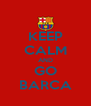 KEEP CALM AND GO BARCA - Personalised Poster A4 size