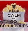 KEEP CALM AND GO  BELLATORES - Personalised Poster A4 size